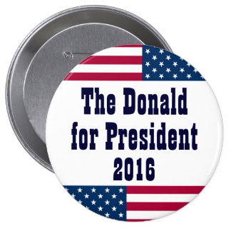 The Donald for President 2016-American Flag Pinback Button