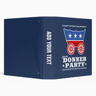 The Donner Party - hungry for something different? 3 Ring Binder
