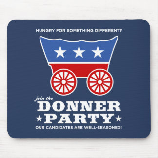The Donner Party - hungry for something different? Mouse Pad