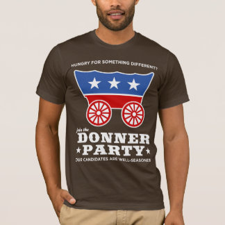 The Donner Party - hungry for something different? T-Shirt