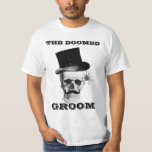 The doomed groom funny wedding design shirt