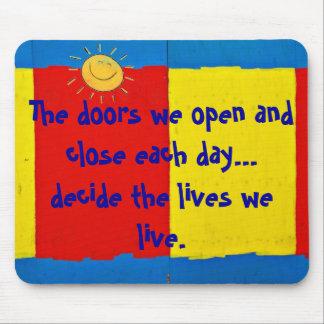 The doors we open an... Mousepad