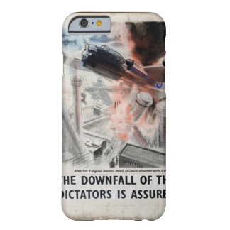 The downfall of the Dictators is_Propaganda Poster Barely There iPhone 6 Case