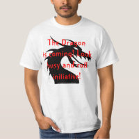 The Dragon is coming T-Shirt