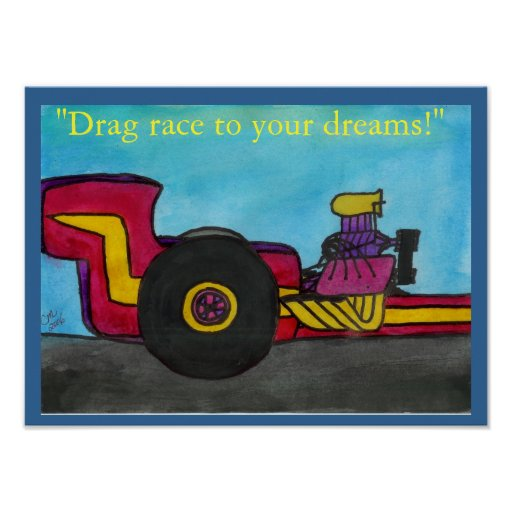 """""""The Dragster"""" Poster"""