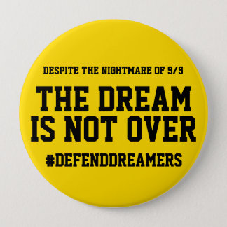 The Dream Is Not Over Daca Support Button