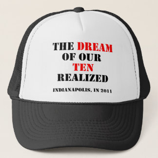 The Dream of Our Ten Realized Trucker Hat