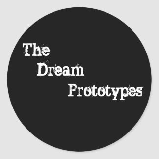 The, Dream, Prototypes Classic Round Sticker