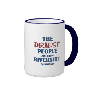 The driest people are from riverside coffee mugs