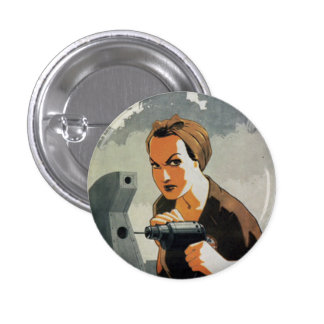 The Drilling Woman Pinback Button