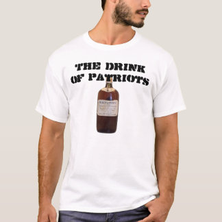 The Drink of Patriots T-Shirt