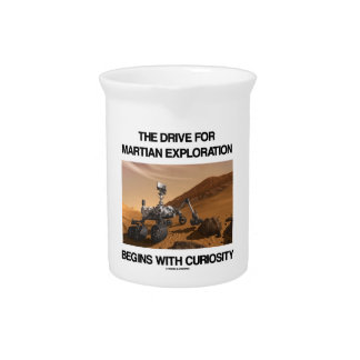 The Drive For Martian Exploration Begins Curiosity Beverage Pitchers