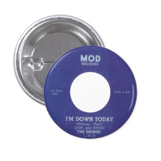 The Drones - I'm Down Today Button
