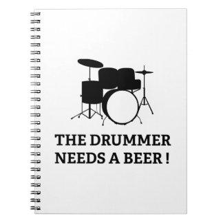 The Drummer Needs A Beer! Spiral Notebook