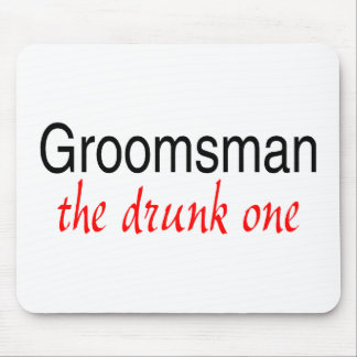 The Drunk One (Groomsman) Mouse Pad