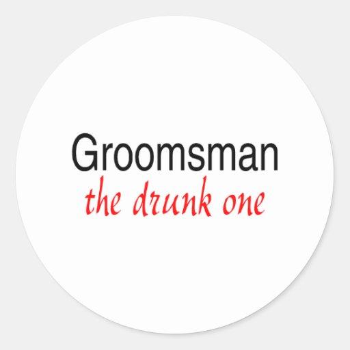 The Drunk One (Groomsman) Round Sticker