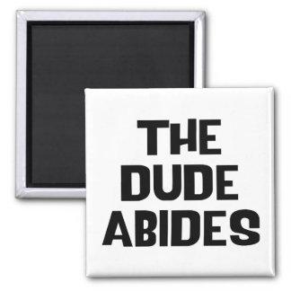 The Dude Abides Fridge Magnets