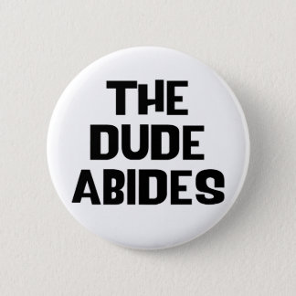 The Dude Abides Pinback Button