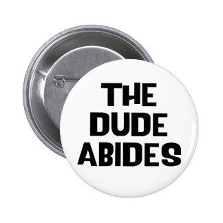 The Dude Abides Pinback Button