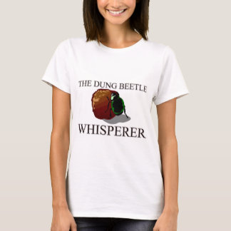 The Dung Beetle Whisperer T-Shirt