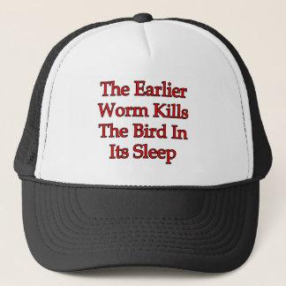 The Earlier Worm Kills The Bird In Its Sleep Trucker Hat
