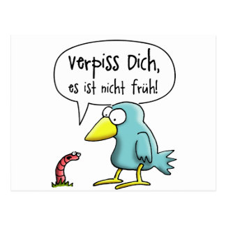The early bird Verpiss you, it is not early Postcard