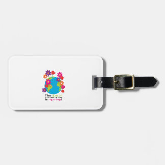 The Earth Comes Alive In Spring! Travel Bag Tag