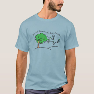 The Earth Has Music For All Who Listen T-Shirt
