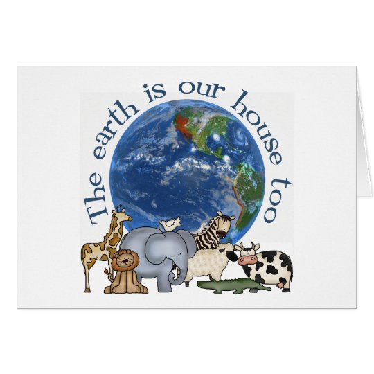 The Earth Is Our House Too Card