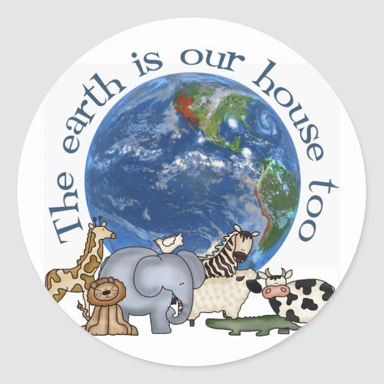 The Earth Is Our House Too Classic Round Sticker