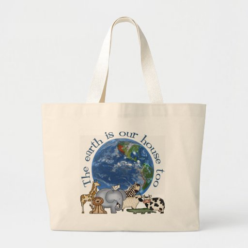 The Earth Is Our House Too Ecology Tote Bag