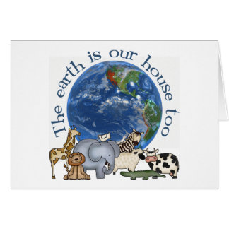 The Earth Is Our House Too Greeting Card