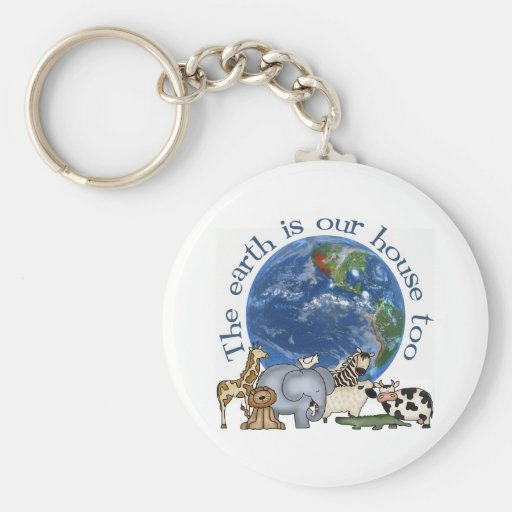 The Earth Is Our House Too Keychain