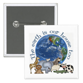 The Earth Is Our House Too Pins