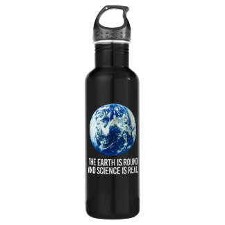 The earth is round and science is real - - Pro-Sci Stainless Steel Water Bottle