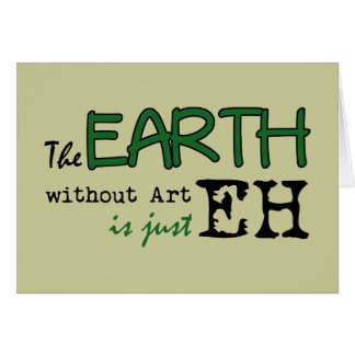 The Earth Without Art Card
