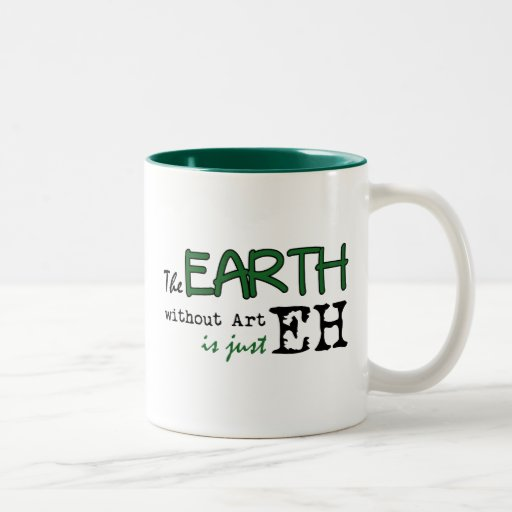 The Earth Without Art Coffee Mugs