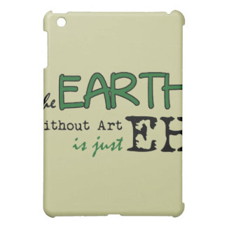 The Earth Without Art iPad Mini Case