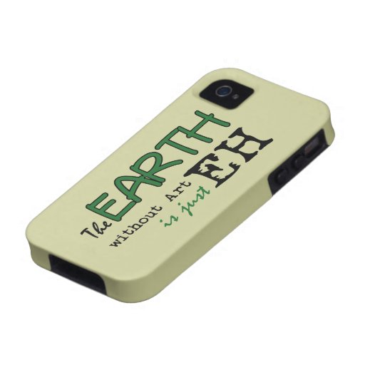 The Earth Without Art iPhone 4 Cases