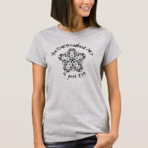 The Earth without Art is just EH Fun Quote T-Shirt