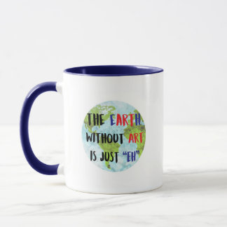 The Earth without Art Mug