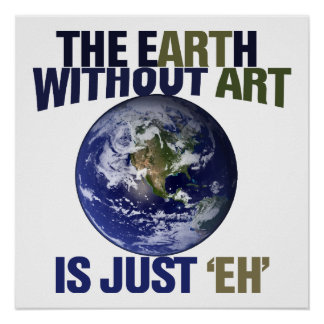The Earth without Art Poster