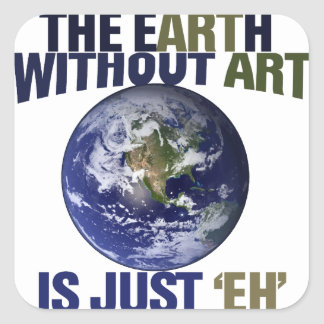 The Earth without Art Square Sticker