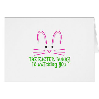 THE EASTER BUNNY IS WATCHING YOU CARD