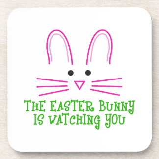 THE EASTER BUNNY IS WATCHING YOU DRINK COASTER