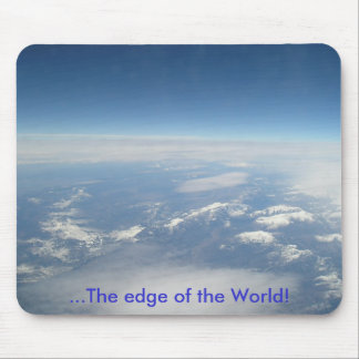 ...The edge of the World! Mouse Pad