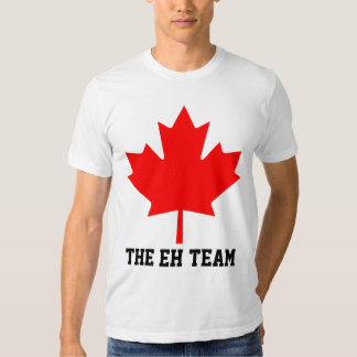 The Eh Team Gifts Shirts