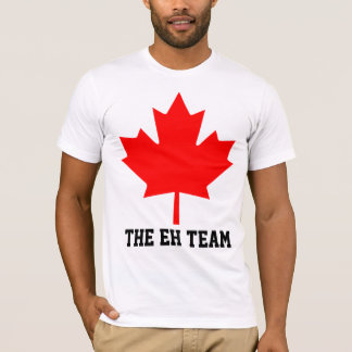 The Eh Team Gifts T-Shirt