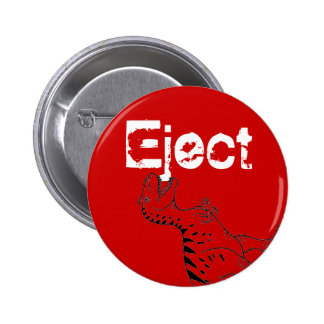 The Eject Button. Pinback Button