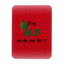The ELF made me do it Holiday Christmas Magnet